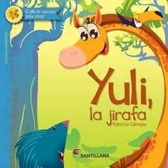 "Cover of ""Yuli la jirafa, santillana"""