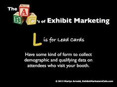 The ABC's of Exhibit Marketing: L is for Lead Cards ~ Learn more about all aspects of exhibit marketing in this series of infographics, by Marlys Arnold from the Exhibit Marketers Café