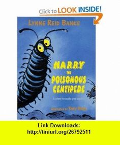 Harry the Poisonous Centipede (9780688147112) Lynne Reid Banks, Tony Ross , ISBN-10: 0688147119  , ISBN-13: 978-0688147112 ,  , tutorials , pdf , ebook , torrent , downloads , rapidshare , filesonic , hotfile , megaupload , fileserve