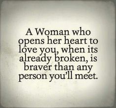 Love Quotes : A Woman Who Opens Her Heart (Live Life Quotes, Love Life Quotes, Live Life Happy) - Quotess The Words, Great Quotes, Inspirational Quotes, Funny Quotes, Super Quotes, Quotes On Being Used, Feeling Used Quotes, Feeling Broken Quotes, Good Man Quotes