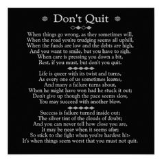 Shop Don't Quit Poem 20 x 20 art poster created by WordsAreWonderful. Personalize it with photos & text or purchase as is! Dont Quit Poem, Dont Quit Quotes, I Quit, Wisdom Quotes, True Quotes, Motivational Quotes, Quotes Inspirational, Qoutes, Positive Quotes