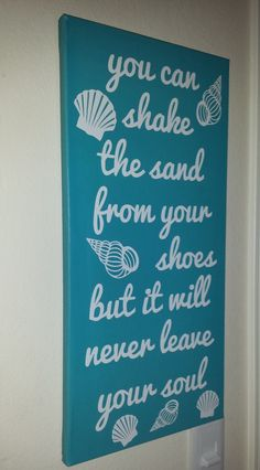 Custom canvas quote wall art sign - You can shake the sand from your shoes but… Beach Cottage Style, Coastal Style, Coastal Decor, Tropical Decor, Beach House, Canvas Quotes, Wall Art Quotes, Quote Wall, Quotes Pics