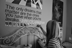 Love this quote for a bedroom. Totally teen bedroom.