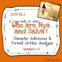 Who are Nya and Salva? Character inference, evidence, and compare and contrast activity with Common Core formal written analysis for the novel A Long Walk to Water by Linda Sue Park