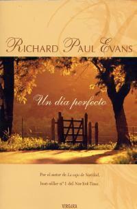 """Libro que no podras dejar... Robert Harlan tiene tres amores en su vida: su mujer, Allyson, su hija Carson, y su vocación de escritor.  """"Un día perfecto"""", basada en los últimos meses que Allyson pasa con su padre que fallece"""