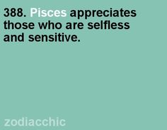 selfless & sensitive. #Pisces