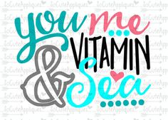 SVG DXF EPS Cut file You me & vitamin Sea by SoCuteAppliques