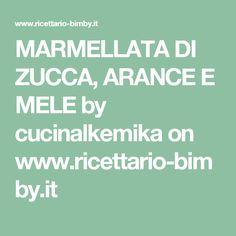 MARMELLATA DI ZUCCA, ARANCE E MELE by cucinalkemika on www.ricettario-bimby.it