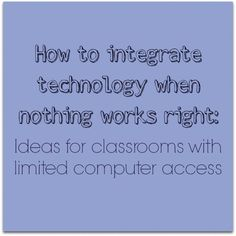 How to integrate technology when nothing works right