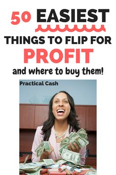 50 Easiest Things to Flip for Profit - and Where to Buy Them #sidehustle #makemoney #makemoneyonline #flipping