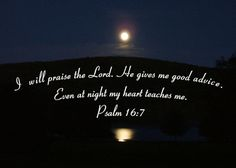 funny christian sayings | will praise the Lord. He gives me good advice.
