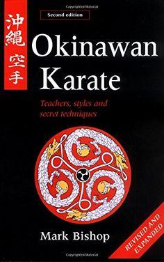 Okinawan Karate: Teachers, Styles and Secret Techniques Martial Arts Books, Okinawan Karate, Kyokushin Karate, Teacher Style, Jiu Jitsu, Book Art, The Secret, This Book, Japanese