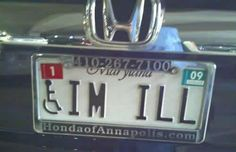 IM ILL License Plate #driving #plates #funny #sad