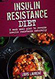 Free Kindle Book -   Insulin Resistance Diet Meal Plan: 2 Weeks Meal Plan to Make Reversing Insulin Resistance Easy (Louis Laurent Book 8)