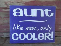 Aunt like mom only COOLER Wood Sign Block by justorganizeyourself, $12.00