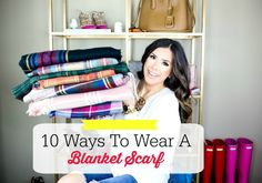 The Sweetest Thing: 10 Ways To Wear Blanket Scarves
