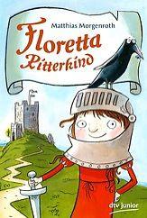 Matthias Morgenroth: Floretta Ritterkind (ab 6)