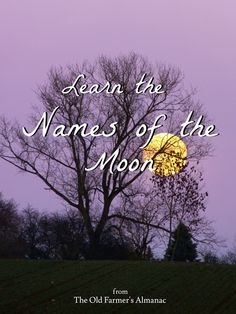 Learn the lore of each month's full moon name from The Old Farmer's Almanac!