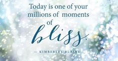 Bliss is all around you by Kimberley Blaine