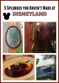 5 Splurges you Haven't Made at Disneyland