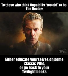 Please. The people who don't like Peter Capaldi are most likely the same people…