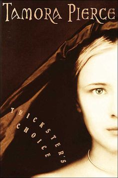 Trickster's Choice by Tamora Pierce --a really good read! Another great series.