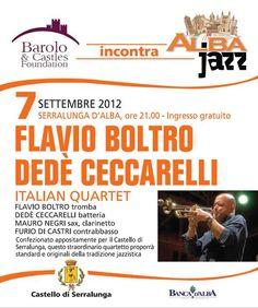 Venerdì 7 settembre  SERRALUNGA ore 21 - Ingresso gratuito    FLAVIO BOLTRO  DEDE' CECCARELLI  Italian Quartet    #albajazz #barolo  #langhe
