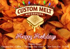 Holiday Hours for Custom Melt: Christmas Eve: 11-4PM, closed on Christmas Day. Happy Holidays!