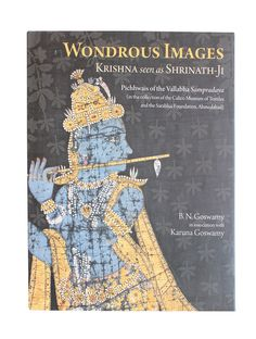 Wondrous Images: Krishna Seen As Shrinath-Ji - Pichhwais Of Vallabha Sampradaya In The Collection Of The Calico Museum Of Textile And The Sarabhai Foundation By B.N.Goswamy & Karuna Goswamy (Hardcover)   #books #reading