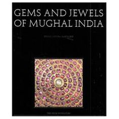 Book of Gems and Jewels of Mughal India, the Khalili Collection of Islamic Art