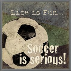 Soccer is Serious Wall Art