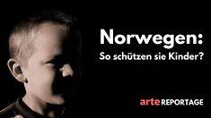 Norwegen: So schützen sie Kinder? (ARTE, 09/2016)