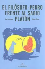 EL FILOSOFO-PERRO FRENTE AL SABIO PLATON (Los Pequeños Platones) - YAN MARCHAND