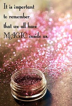 "Quotes: ""It is important to remember that we all have #Magic inside us."""