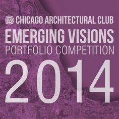 Chicago Architectural Club's 2014 Emerging Visions winners announced | Bustler