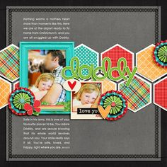 #papercraft # scrapbook #layout Daddy Hello, I Love You by Libby Pritchett Geometric Vol 1 template by Nettio Designs