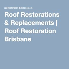 Roof Restorations & Replacements | Roof Restoration Brisbane