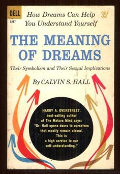 The Meaning of Dreams by Calvin S Hall http://www.amazon.com/dp/B001Q6RWG2/ref=cm_sw_r_pi_dp_JqU0tb0WX2EZM72W $9.95
