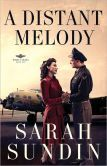 """(By Award-Winning Author Sarah Sundin! Booklist: """"...emotionally gripping, detail-rich...fast-paced...Romance readers and military history buffs will find much of interest here."""" A Distant Melody is rated on BN at 4.7 Stars with 67 Reviews and has 4.7 Stars with 128 Reviews on Amazon)"""