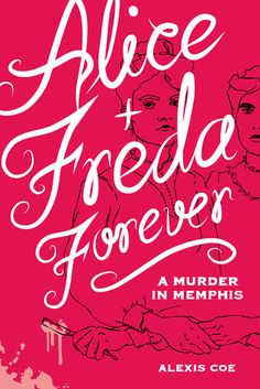 "Alice + Freda Forever: A Murder in Memphis by Alexis Coe, Sally Klann (Illustrations.) Pinner writes: ""The real and tragic story of 19-year-old murderess Alice Mitchell, who in 1892 killed the young woman she was engaged to when they were forced apart after their relationship was discovered. The book includes 100 illustrated love letters, maps, artifacts, historical documents, newspaper articles, courtroom proceedings, and intimate domestic scenes."""