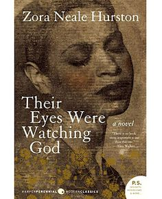Their Eyes Were Watching God--Zora Neale Hurston (I need to read it again)