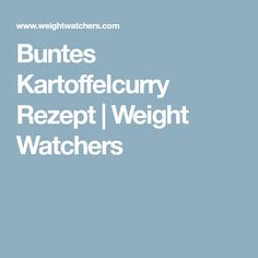 Buntes Kartoffelcurry Rezept | Weight Watchers