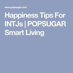 Happiness Tips For INTJs | POPSUGAR Smart Living
