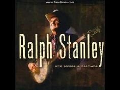 He's the best! Love him ralph stanley will the cyrcle be unbroken