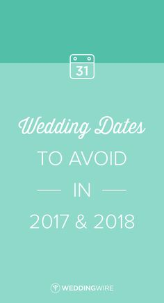 Wedding Dates to avoid in 2017 and 2018 - @weddingwire outlined the dates to avoid for your wedding day!