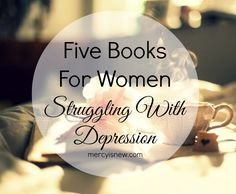 5 Books For Christians Struggling With Depression