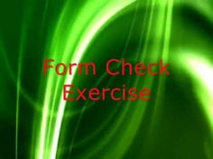 Form Check Exercise -   This exercise is designed to improve your muscle memory and make corrections to your form.