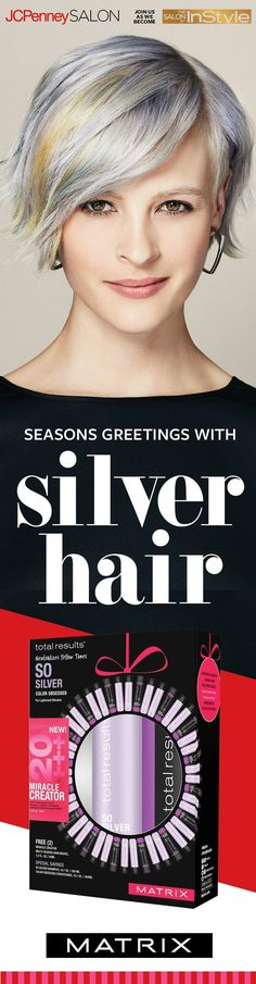 "Try a new hairstyle—like silver highlights or an edgy cut—and put the ""happy"" back in your holidays! JCPenney Salon is THE place to go for a style pick-me-up. Plus, we have all the products to keep your hair looking great after you leave the salon. Matrix Total Results So Silver shampoo and conditioner help maintain the shimmer in your silver streaks all season long. Pssst—our gift sets make great stocking stuffers, too!"