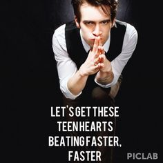 Panic! At the Disco... you get my heart beating faster!(;