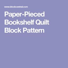 Paper-Pieced Bookshelf Quilt Block Pattern